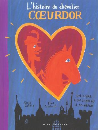 Couverture du livre « L'histoire du chevalier coeurdor » de Sonia Goldie aux éditions Mila