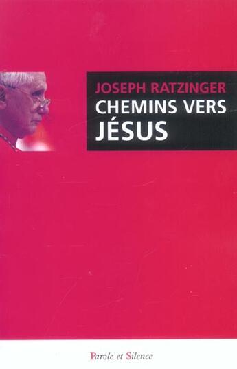 Couverture du livre « Chemins vers jesus » de Joseph Ratzinger aux éditions Parole Et Silence