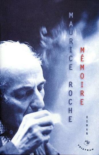 Couverture du livre « Mémoire » de Maurice Roche aux éditions Tristram