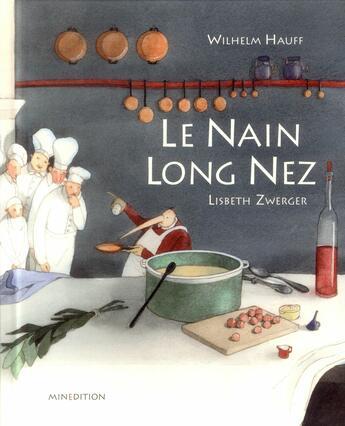 Couverture du livre « Le nain long nez » de Lisbeth Zwerger et Wilhelm Hauff aux éditions Mineditions