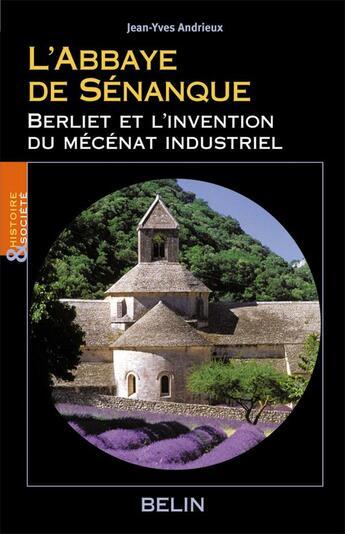 Couverture du livre « Abbaye De Senanque (L') » de Jean-Yves Andrieux aux éditions Belin