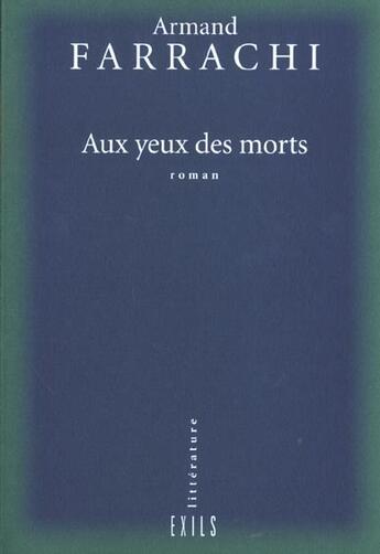 Couverture du livre « Aux yeux des morts » de Armand Farrachi aux éditions Exils