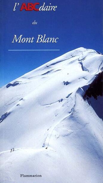 Couverture du livre « Abcdaire Du Mont Blanc » de Mario Colonel aux éditions Flammarion
