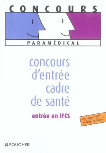 Couverture du livre « Concours D'Entree Cadre De Sante, Entree En Ifcs » de Sylvie Pierre aux éditions Foucher