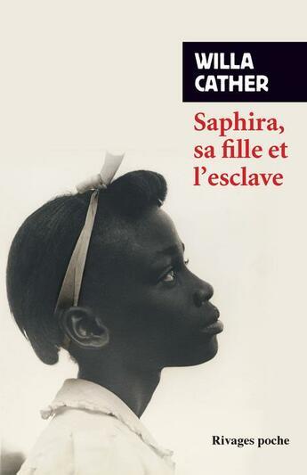 Couverture du livre « Saphira, sa fille et l'esclave » de Willa Cather aux éditions Rivages