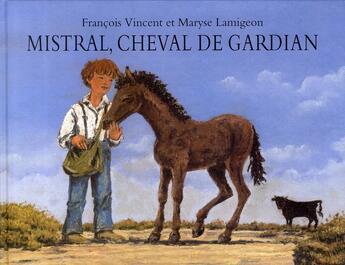 Couverture du livre « Mistral, cheval de gardian » de Vincent Francois / L aux éditions Ecole Des Loisirs