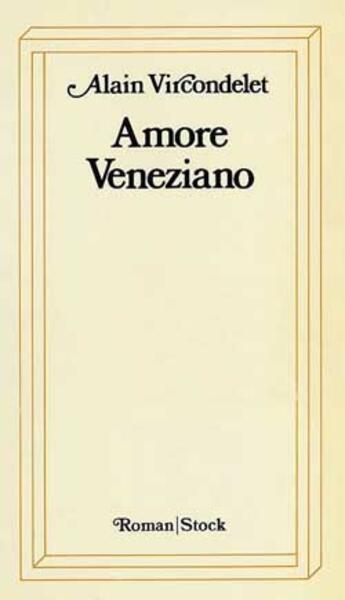 Couverture du livre « Amore Veneziano » de Alain Vircondelet aux éditions Stock