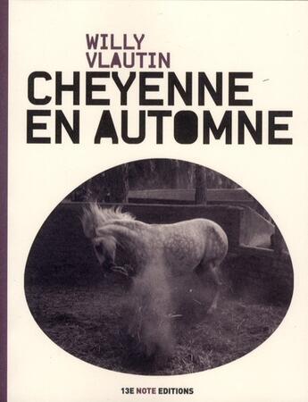Couverture du livre « Cheyenne en automne » de Willy Vlautin aux éditions 13e Note