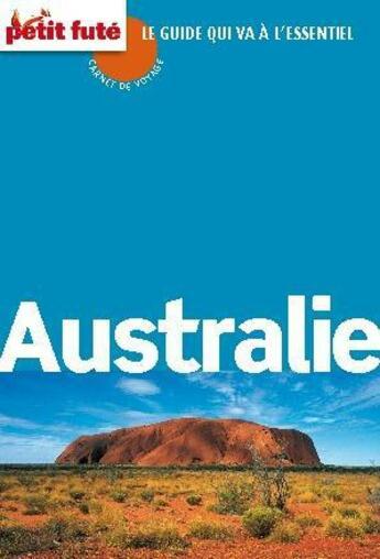 Couverture du livre « Guide Petit Fute ; Carnets De Voyage ; Australie (Edition 2012) » de Collectif Petit Fute aux éditions Le Petit Fute