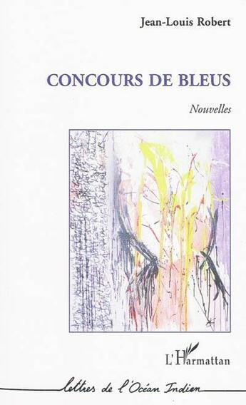 Couverture du livre « Concours de bleus » de Jean-Louis Robert aux éditions L'harmattan