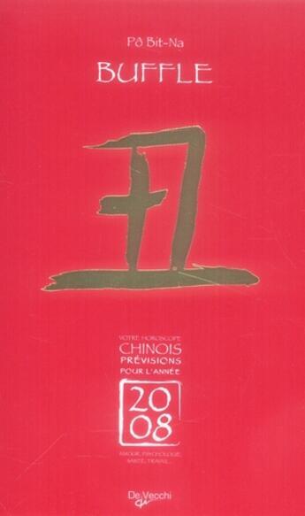Couverture du livre « 2008 Buffle Horoscope Chinois » de Bit-Na Po aux éditions De Vecchi