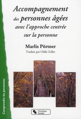 Couverture du livre « Accompagnement des personnes âgées avec l'approche centrée sur la personne » de Marlis Portner aux éditions Chronique Sociale