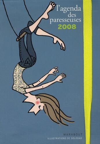 Couverture du livre « Agenda 2008 des paresseuses » de Soledad aux éditions Marabout