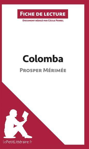 Couverture du livre « Colomba de Prosper Mérimée » de Cecile Perrel aux éditions Lepetitlitteraire.fr