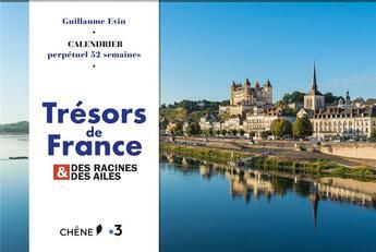 Couverture du livre « Calendrier 52 semaines ; la France des racines et des ailes » de Guillaume Evin aux éditions Chene