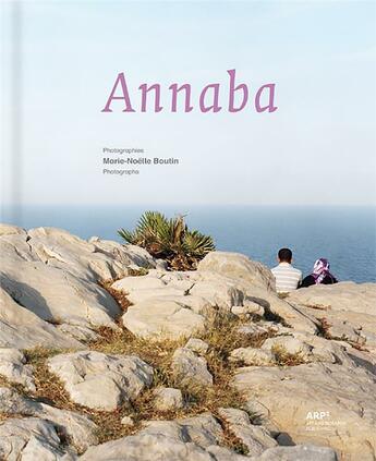 Couverture du livre « Annaba » de Marie-Noelle Boutin aux éditions Arp Editions
