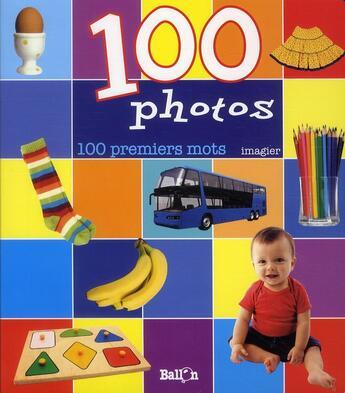 Couverture du livre « 100 premiers mots » de Collectif aux éditions Le Ballon