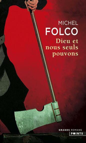 Couverture du livre « Dieu et nous seuls pouvons » de Michel Folco aux éditions Points