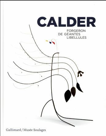 Couverture du livre « Calder ; forgeron de géantes libellules » de Collectif Gallimard aux éditions Gallimard