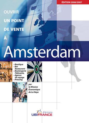 Couverture du livre « Amsterdam - Ouvrir Un Point De Vente » de Mission Economique D aux éditions Ubifrance