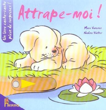 Couverture du livre « Attrape-Moi ! » de Vanenis Marc aux éditions Hemma