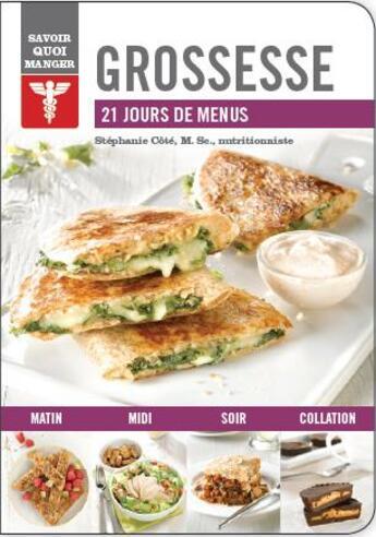 Couverture du livre « Savoir quoi manger ; grossesse ; 21 jours de menus » de Stephanie Cote aux éditions Modus Vivendi