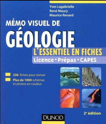 Couverture du livre « Mémo visuel de géologie ; l'essentiel en fiches et en couleurs » de Yves Lagabrielle et Rene Maury et Maurice Renard aux éditions Dunod