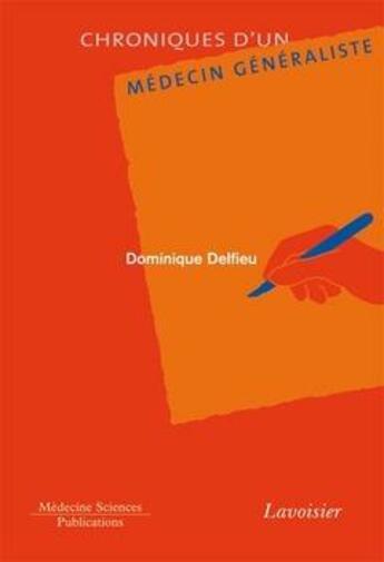 Couverture du livre « Chroniques d'un medecin generaliste » de Delfieu aux éditions Medecine Sciences Publications