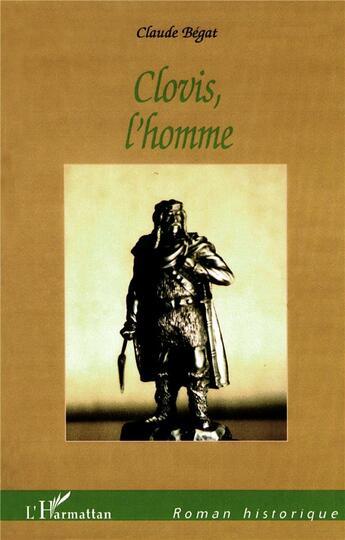 Couverture du livre « Clovis L'Homme » de Claude Begat aux éditions L'harmattan