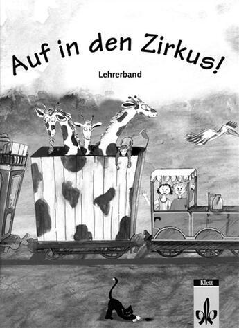 Couverture du livre « Auf In Den Zirkus - Livre Du Professeur » de Collectif aux éditions La Maison Des Langues