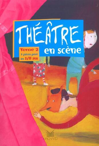 Couverture du livre « THEATRE EN SCENE T.2 ; 9 pièces pour les 8-11 ans » de Arnaudy aux éditions Magnard