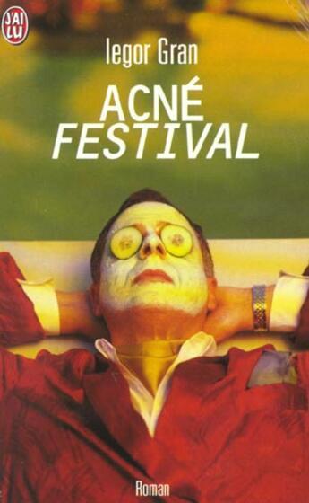 Couverture du livre « Acne Festival » de Iegor Gran aux éditions J'ai Lu