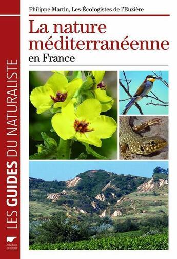 Couverture du livre « Nature Mediterraneenne En France » de Collectif aux éditions Delachaux & Niestle