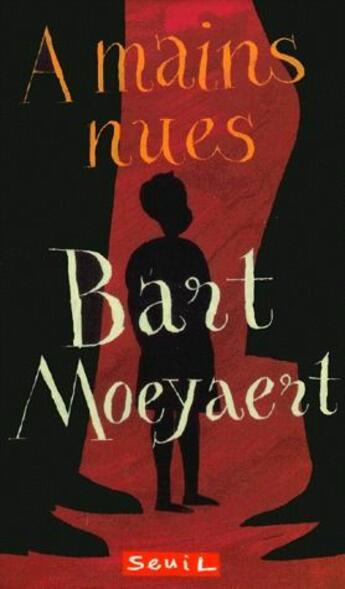 Couverture du livre « à mains nues » de Bart Moeyaert aux éditions Seuil