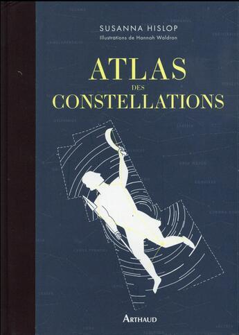 Couverture du livre « Atlas des constellations » de Susana Hisiop et Hannah Waldron aux éditions Arthaud