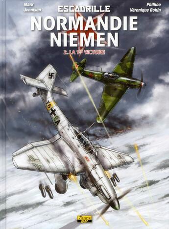 Couverture du livre « Escadrille Normandie-Niemen t.2 ; la première victoire » de Mark Jennison et Philhoo et Veronique Robin aux éditions Zephyr