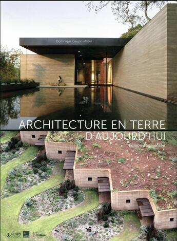 Couverture du livre « Architecture en terre d'aujourd hui (2e édition) » de Dominique Gauzin-Muller aux éditions Museo