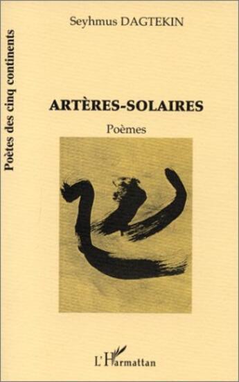 Couverture du livre « Artères solaires » de Seyhmus Dagtekin aux éditions L'harmattan