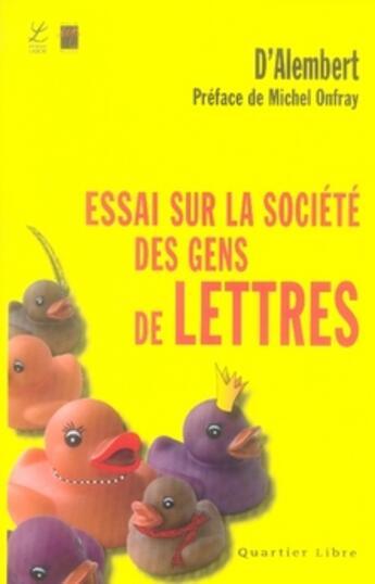 Couverture du livre « Essai sur la société des gens de lettres » de D Alembert aux éditions Labor Sciences Humaines