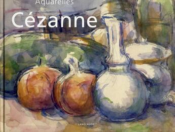 Couverture du livre « Aquarelles de Cézanne » de Gerard Landrot aux éditions Langlaude