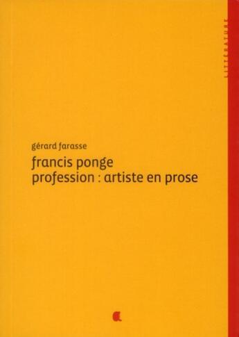 Couverture du livre « Francis Ponge, profession : artiste en prose » de Gerard Farasse aux éditions Alcide