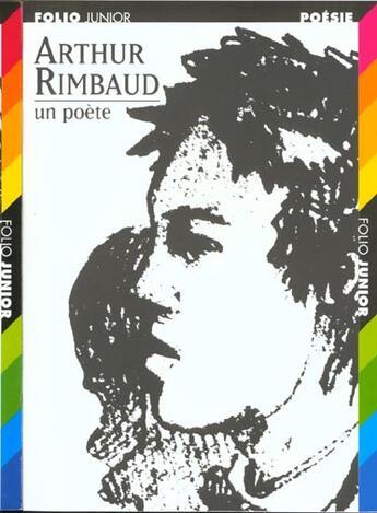 Couverture du livre « Arthur Rimbaud ; un poète » de Arthur Rimbaud aux éditions Gallimard-jeunesse