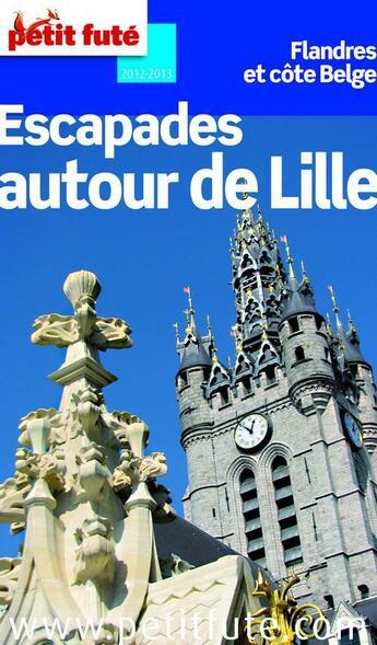 Couverture du livre « GUIDE PETIT FUTE ; DEPARTEMENTS ; autour de Lille (édition 2012/2013) » de Collectif Petit Fute aux éditions Le Petit Fute