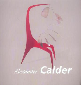 Couverture du livre « Alexander Calder » de Gerry Souter aux éditions Parkstone International