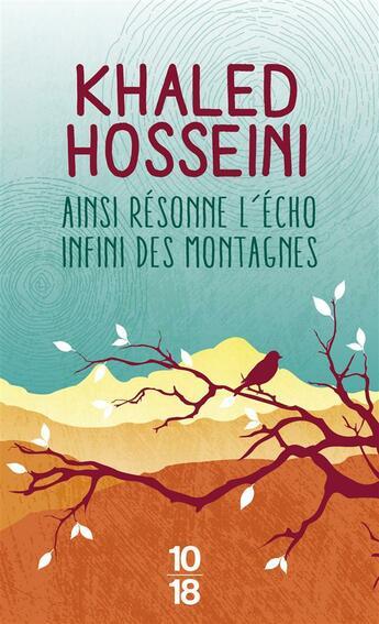 Couverture du livre « Ainsi résonne l'écho infini des montagnes » de Khaled Hosseini aux éditions 10/18