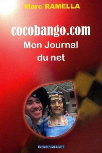 Couverture du livre « Cocobango.com-liv-mon journal sur le net » de  aux éditions Vaillant Editions