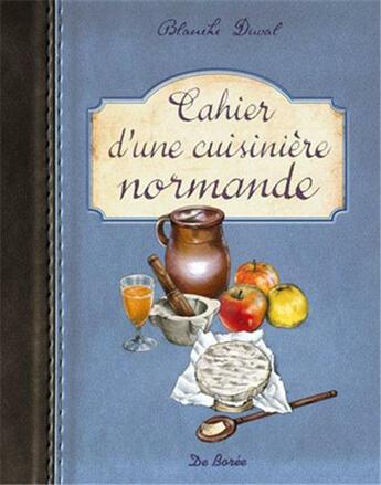 Couverture du livre « Cahiers d'une cuisinière normande » de Blanche Duval aux éditions De Boree