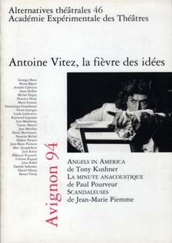 Couverture du livre « Alternatives Theatrales T.46 ; Antoine Vitez ; La Fièvre Des Idées » de Collectif aux éditions Alternatives Theatrales