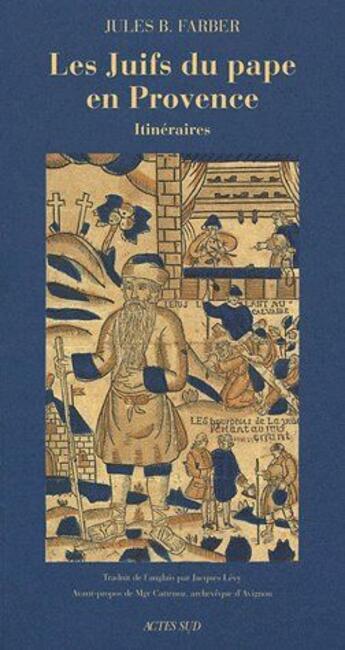Couverture du livre « Les juifs du Pape en Provence » de Jules B. Farber aux éditions Actes Sud