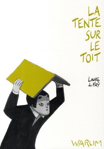 Couverture du livre « La tente sur le toit » de Laure Du Fay aux éditions Warum